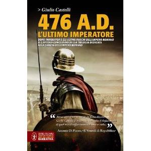 9907912 - 476 A.D. L' ULTIMO IMPERATORE
