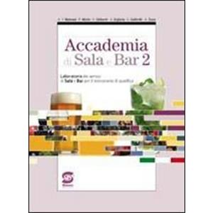 73742 - ACCADEMIA DI SALA E BAR - VOL. 2 + L'ARTE DI DECORARE UN COCKTAIL