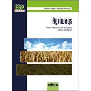 9932925 - AGRIWAYS. ENGLISH FOR AGRICULTURE, LAND MANAGEMENT AND RURAL DEVELOPMENT