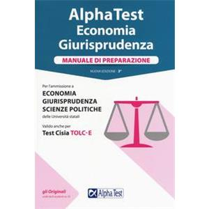 ALPHA TEST 12 - ECONOMIA/GIURISPRUDENZA MANUALE DI PREPARAZIONE   T 12   III EDIZIONE  2017