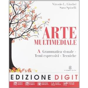 9802961 - ARTE MULTIMEDIALE. VOL A GRAMMATICA VISUALE + VOL B STORIA DELL'ARTE+DVD-ROM ME-BOOK