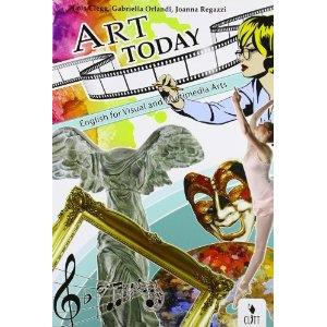 9798882 - ART TODAY  (LMS LIBRO SCARICABILE). ENGLISH FOR VISUAL AND MULTIMEDIA ART