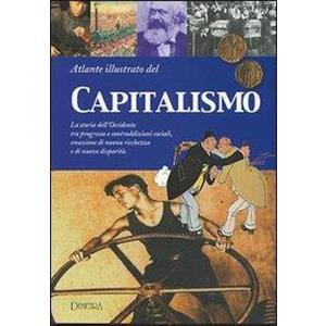 9789940 - ATLANTE ILLUSTRATO DEL CAPITALISMO