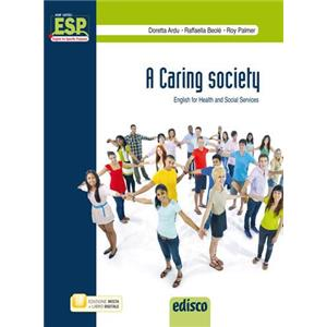 9949349 - A CARING SOCIETY. ENGLISH FOR HEALTH AND SOCIAL SERVICES