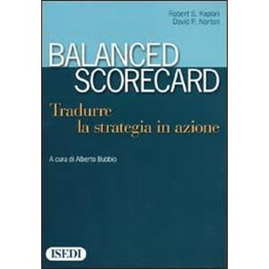 9923771 - BALANCED SCORECARD . Tradurre la strategia in azione