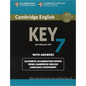 CAMBRIDGE ENGLISH KEY  7. Level A2.   With answers. Con espansione online. Per le Scuole superiori