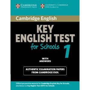 CAMBRIDGE KET FOR SCHOOLS 1 WITH ANSWERS