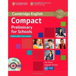COMPACT PRELIMINARY FOR SCHOOLS. STUDENT'S BOOK WITHOUT ANSWERS + CD-ROM
