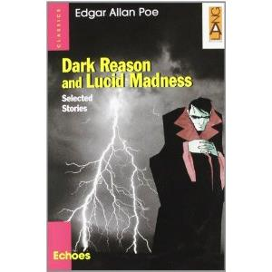 DARK REASON AND LUCID MADNESS