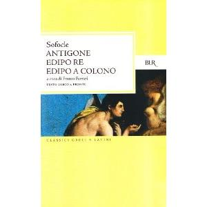 EDIPO RE - EDIPO A COLONO - ANTIGONE