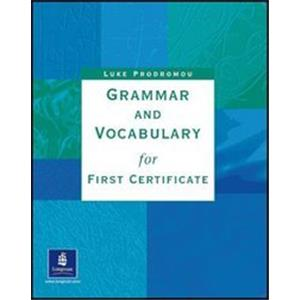 GRAMMAR AND VOCABULARY FIRST CERTIFICATE (SENZA CHIAVE)