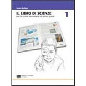 IL LIBRO DI SCIENZE - VOL. 1 + CD-ROM