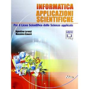9901747 - INFORMATICA APPLICAZIONI SCIENTIFICHE. PER IL LICEO SCIENTIFICO DELLE SCIENZE APPLICATE