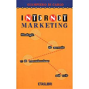 INTERNET MARKETING. strategie di mercato e di comunicazione sul web