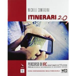 ITINERARI DI IRC 2.0 VOLUME UNICO. GUIDA AREE TEMATICHE 4 - 5 - 6