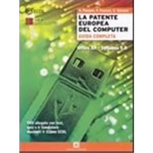 72702 - LA PATENTE EUROPEA DEL COMPUTER - GUIDA COMPLETA + DVD - OFFICE XP - SYLLABUS 5.0