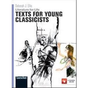 LITERATURE FOR LIFE TEXTS FOR YOUNG CLASSICISTS