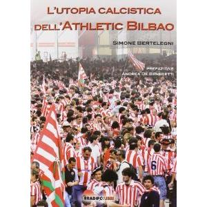 9800399 - L'UTOPIA CALCISTICA DELL'ATHLETIC BILBAO