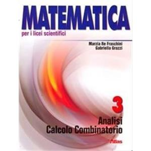 MATEMATICA PER I LICEI SCIENTIFICI - VOL. 3