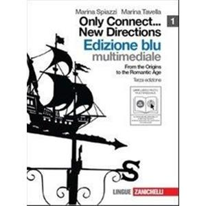 ONLY CONNECT ... NEW DIRECTIONS - BLU 1 (LDM). FROM THE ORIGINS TO THE ROMANTIC AGE