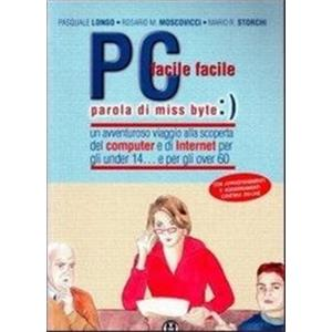 9793511 - PC FACILE FACILE... PAROLA DI MISS BYTE.