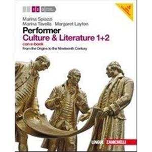 PERFORMER. CULTURE AND LITERATURE 1+2 LDM. FROM THE ORIGINS TO THE NINETEENTH CENTURY. CON EBOOK SU DVD-ROM