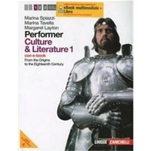 9901187 - PERFORMER. CULTURE AND LITERATURE 1 LIBRO DIGITALE MULTIMEDIALE. FROM THE ORIGINS TO THE EIGHTEENTH CENTURY. CON EBOOK SU DVD-ROM