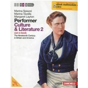 PERFORMER. CULTURE AND LITERATURE VOL. 2 LIBRO DIGITALE MULTIMEDIALE. THE NINETEENTH CENTURY IN BRITAIN AND AMERICA. CON EBOOK SU DVD-ROM