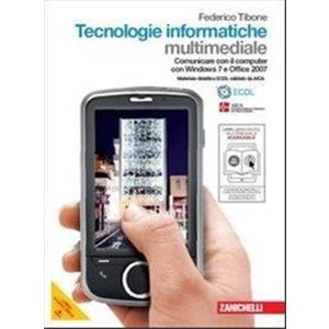 TECNOLOGIE INFORMATICHE. PER WINDOWS 7 E OFFICE 2007