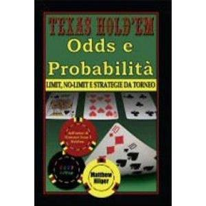 9798570 - TEXAS HOLD'EM ODDS E PROBABILITA' LIMIT NO LIMIT E STRATEGIE DA TORNEO POKER
